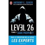 Level 26: Dark prophecy, Anthony E. ZUIKER et Duane SWIERCZYNSKI