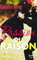 Chronique Passion ou raison de Camelia Niven