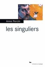 Les singuliers, Anne PERCIN