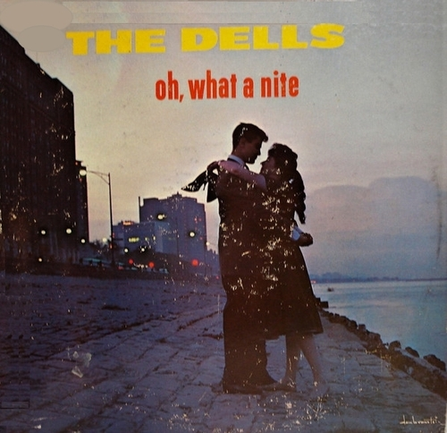 "The Dells : Album "" Oh , What A Nite "" Vee-Jay Records VJLP 1010 [ US ]"