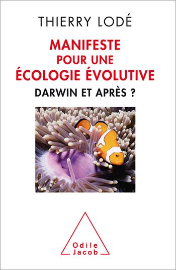 livre - Manifeste pour une écologie évolutive: Darwin et après ?