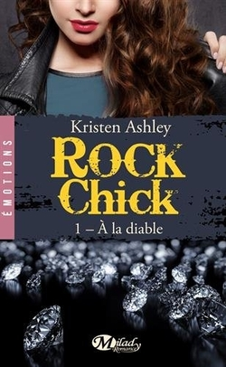 Rock Chick tome 1 de Kristen Ashley