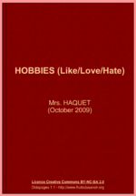 HOBBIES ( LIKE - LOVE - HATE )