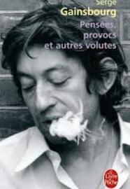 Pensées, provoc et autres volutes - Serge Gainsbourg -
