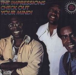 The Impressions - Check Out Your Mind - Complete LP