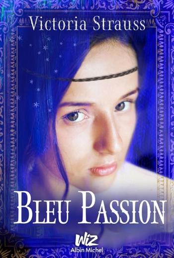 Bleu passion - Victoria Strauss
