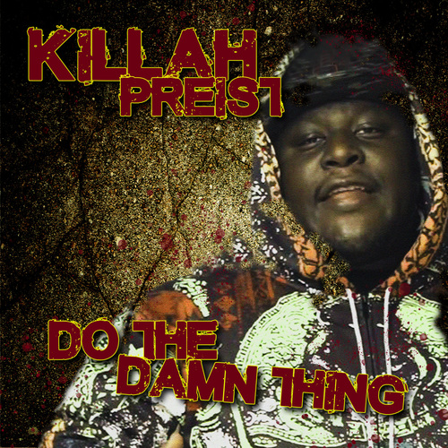 Killah Priest - Do The Damn Thing (2018) [Hip Hop]