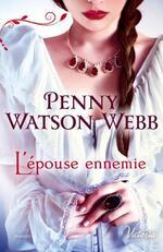 Chronique L'épouse ennemie de Penny Watson Webb