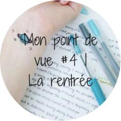 Mon point de vue #4 | La rentrée