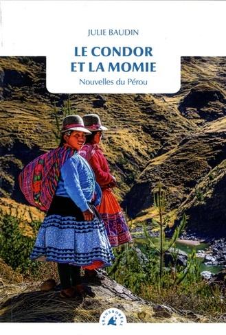 Le Condor et la Momie, Nouvelles du Pérou