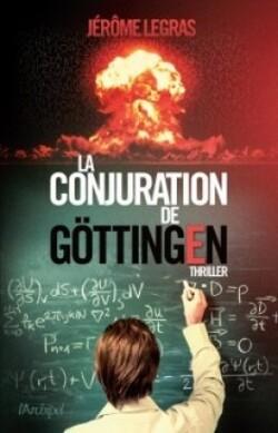 La conjuration de Gottingen de Jérôme LEGRAS