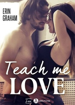 Teach me love - Erin Graham