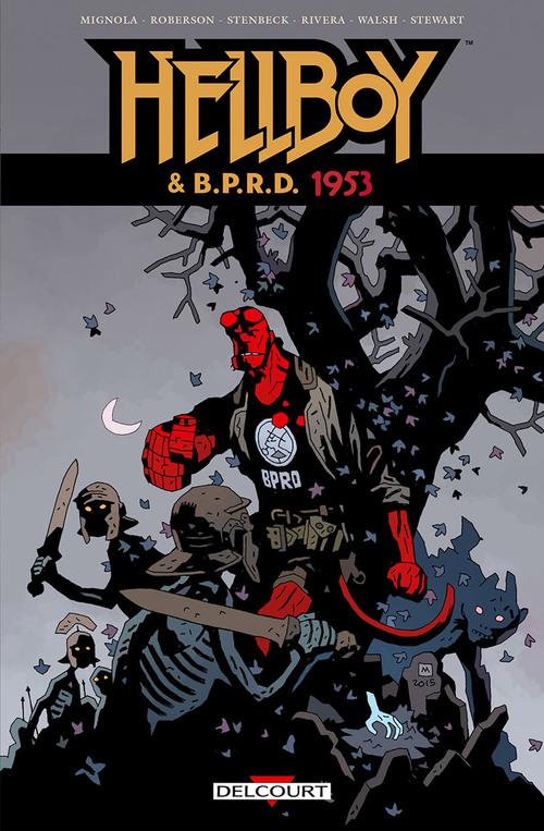 Hellboy & B.P.R.D. - Tome 02 1953 - Mignola & Roberson & Stenbeck & Rivera & Walsh & Stewart