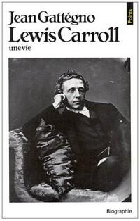 Jean Gattégno - Lewis Carroll Une vie