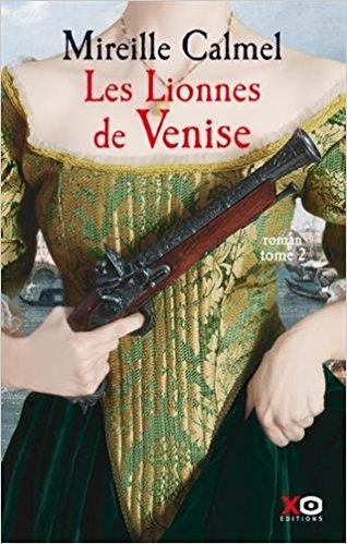 Les lionnes de Venise (2/2) - Mireille Calmel