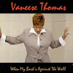Vaneese Thomas - When My Back's Against The Wall - Complete CD