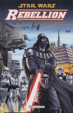 Star Wars - Rebellion - Tome 5 : La Sacrifice d'Ahakista
