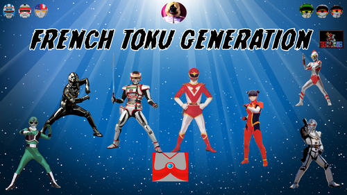 Tokusatsu French Generation