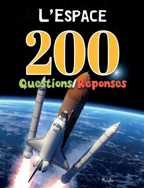 200 Questions/Réponses:L'espace Piccolia