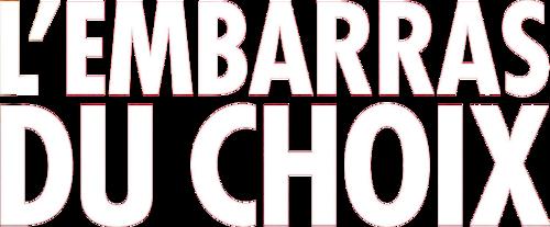L'EMBARRAS DU CHOIX : Sabrina Ouazani, plus en forme que jamais dans le nouveau teaser du film ! Le 15 mars 2017 au cinéma