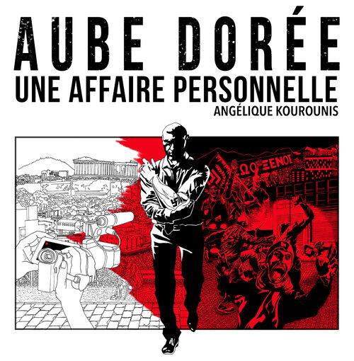Aube Dorée : Une Affaire Personnelle, un reportage d'Angélique Kourounis