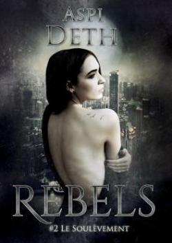 Rebels, tome 2 par Deth