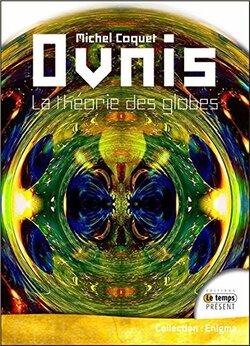 Ovnis - La théorie des globes de Michel Coquet