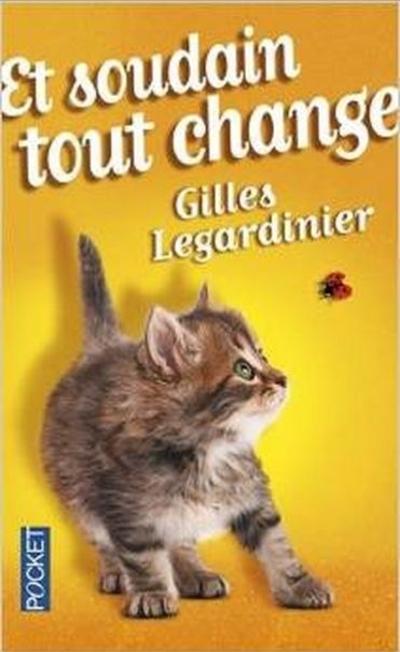 Et soudaint tout change de Gilles Legardinier