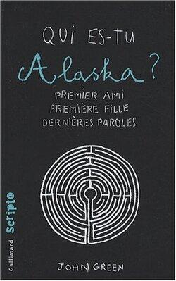 Qui es-tu Alaska ? de John Green