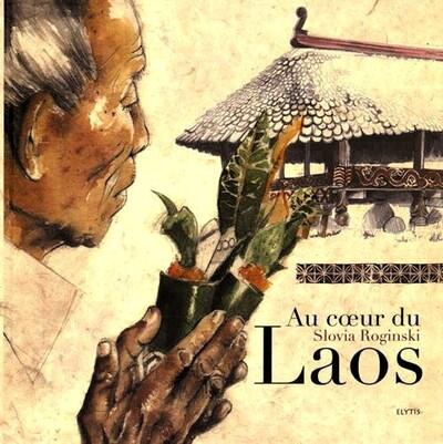 Au cœur du Laos - Slovia Roginski