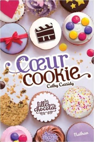 Les filles au chocolat, tome 6 : Coeur cookie de Cathy Cassidy