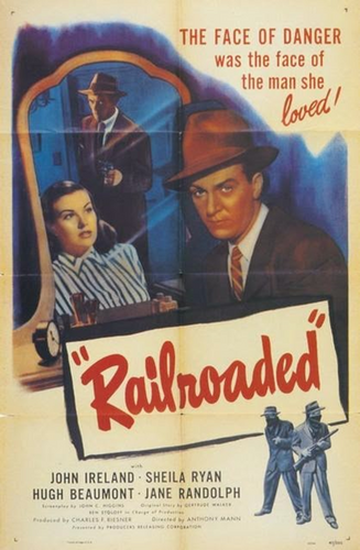 Engrenage fatal, Railroaded, Anthony Mann, 1947