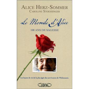 Le monde d'Alice. 108 ans de sagesse