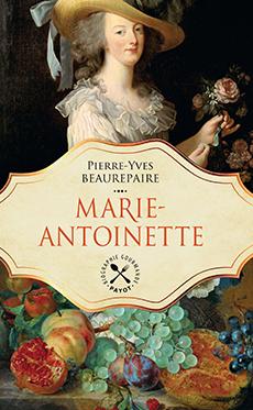 Marie-Antoinette  -  Pierre-Yves Beaurepaire