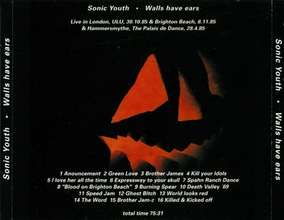 Live d'enfer! : Sonic Youth - Walls have ears(Avril et Octobre 1985)