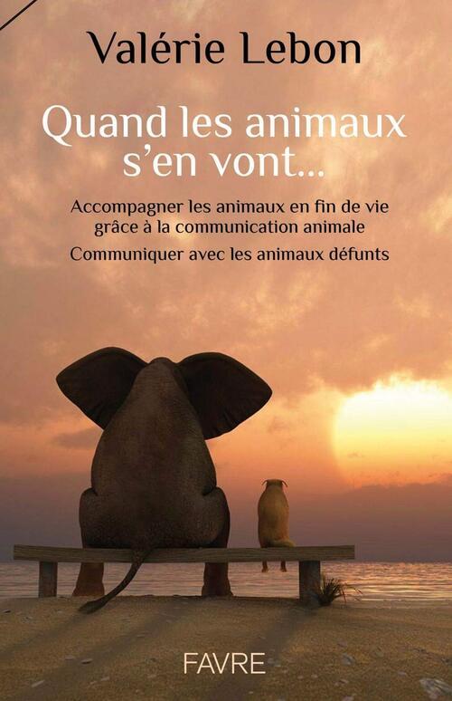 Quand les animaux s'en vont… - Valérie Lebon