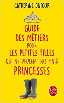 [Critique] Le guide des métiers pour les petites filles qui ne veulent pas finir princesses