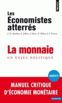 La monnaie...(Les Economistes atterrés)