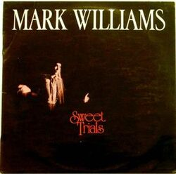 Mark Williams - Sweet Trials - Complete LP