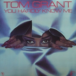 Tom Grant - You Hardly Know Me - Complete LP
