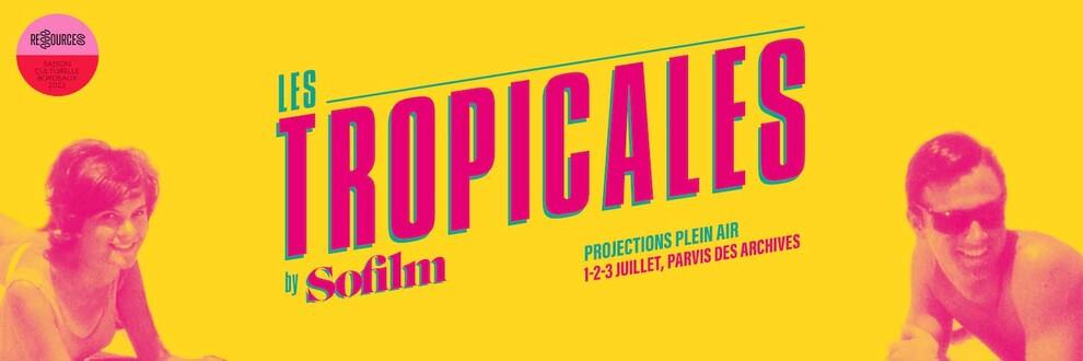 Sofilm - Les Tropicales 2021 - les 1 - 2 - 3 juillet à Bordeaux