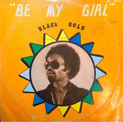 Black Gold - Be My Girl - Complete LP