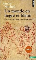 Aurélia Michel, Un monde en nègre et blanc, Points