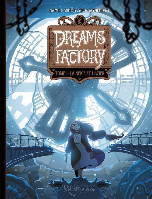 Dreams factory - Tome 01 La neige et l'acier - Hamon & Suheb Zako & Savaphoum