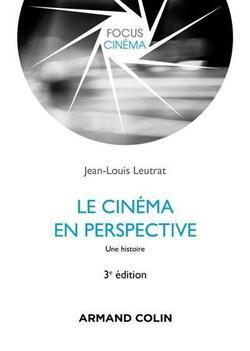 Le cinéma en perspective : une histoire - Jean-Louis Leutrat