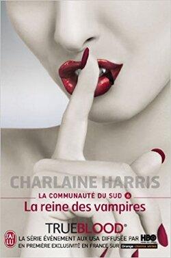La communauté du Sud, Tome 6 : La reine des vampires de Charlaine Harris