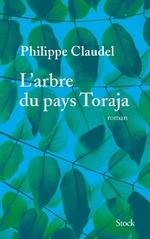L'arbre du pays Toraja, Philippe CLAUDEL