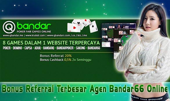 Bonus Referral Terbesar Agen Bandar66 Online QBandar
