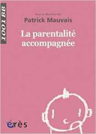 La parentalité accompagnée Patrick Mauvais