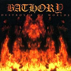[Traduction] Destroyer of Worlds - Bathory